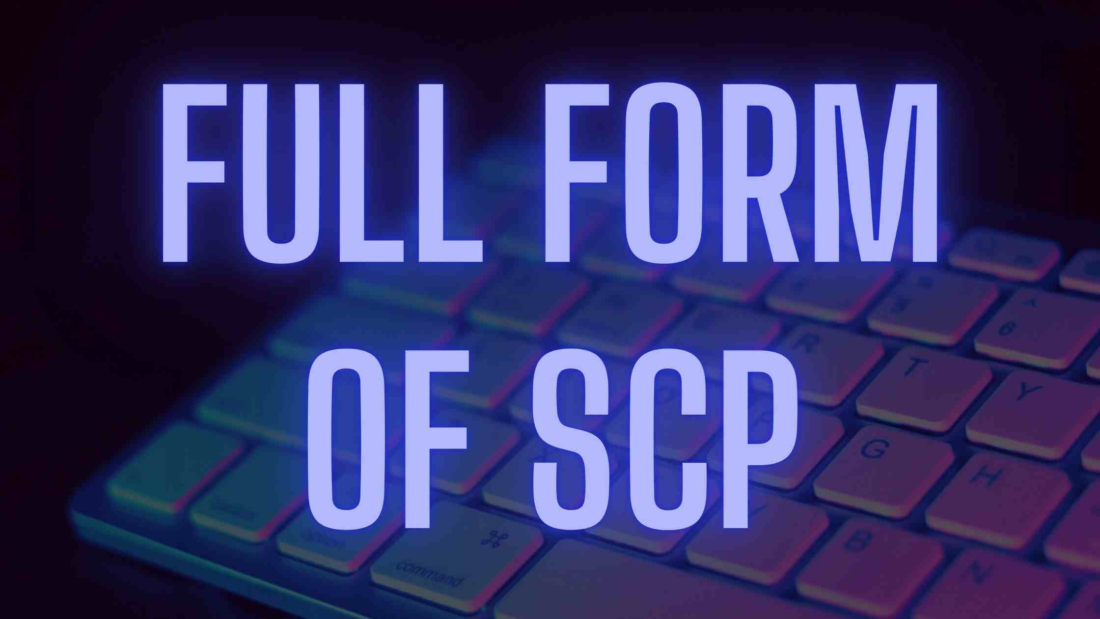 Full Form of SCP